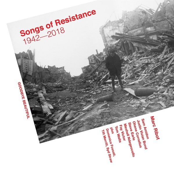 Marc Ribot «Songs Of Resistance 1942-2018»