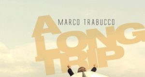 Marco Trabucco «A Long Trip / With You»