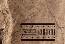 Marco Colonna / Agustí Fernandez / Zlatko Kaučič «Agrakal»