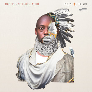 Marcus Strickland's Twi-Life «People Of The Sun»