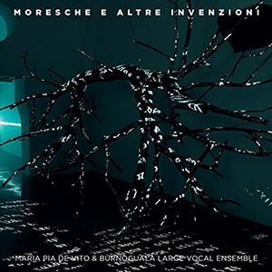 Maria Pia De Vito & Burnogualà «Moresche e altre invenzioni»