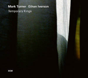 Mark Turner & Ethan Iverson - Temporary Kings