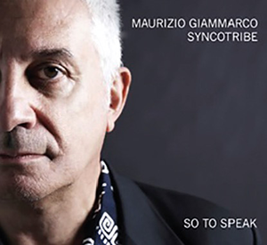 Maurizio Giammarco Syncotribe «So to Speak»