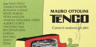 Tenco e Pessoa - Mauro Ottolini «Tenco. Come mi vedono gli altri