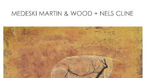 Medeski Martin & Wood + Nels Cline «Woodstock Sessions, Vol. 2»
