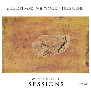 Medeski Martin & Wood + Nels Cline «Woodstock Sessions, Vol. 2»