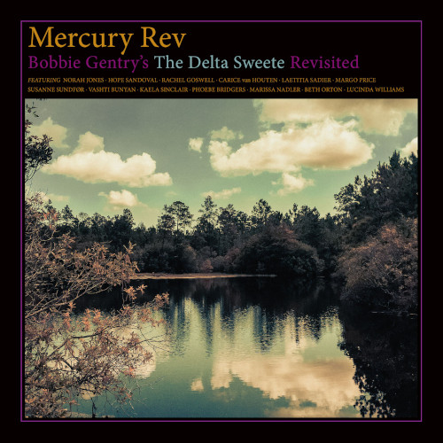 Mercury Rev «Bobbie Gentry's The Delta Sweete Revisited»