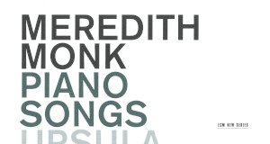 Meredith Monk «Piano Songs»