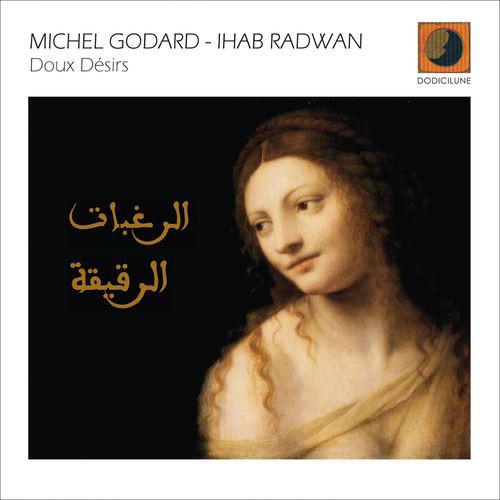 Michel Godard & Ihab Radwan «Doux Désirs»