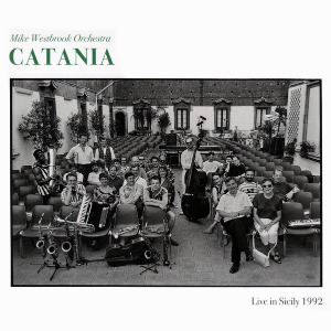 Mike Westbrook Orchestra - Catania