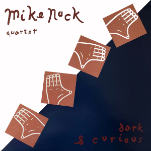 Mike Nock «Dark And Curious»