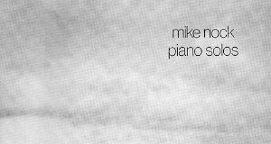 Piano Solos - Mike Nock