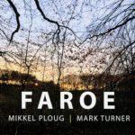 Mikkel Ploug & Mark Turner «Faroe»