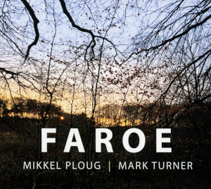 Mikkel Ploug & Mark Turner «Faroe»