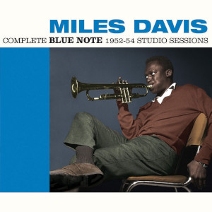 Miles Davis «Complete Blue Note 1952-54 Studio Sessions»
