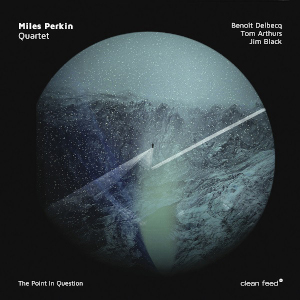 Miles Perkin Quartet «The Point In Question»