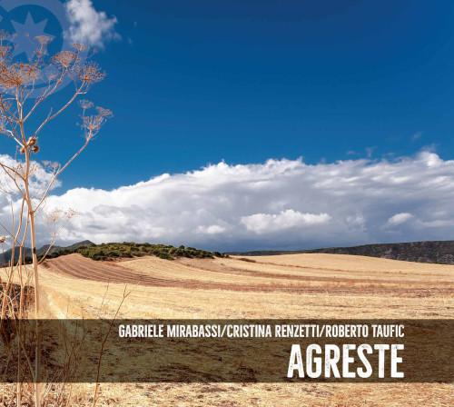 Gabriele Mirabassi / Cristina Renzetti / Roberto Taufic «Agreste»