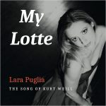 My Lotte. The Songs Of Kurt Weill - Lara Puglia