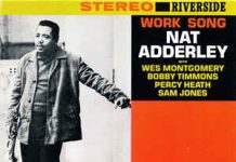 Nat Adderley & Wes Montgomery «Work Song»