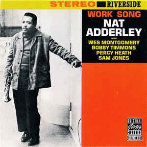 Nat Adderley & Wes Montgomery «Work Song»