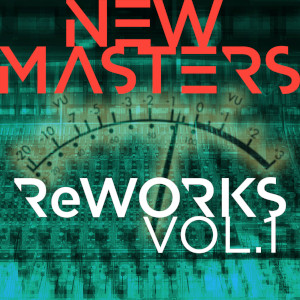 New Masters «ReWORKS, Vol. 1»