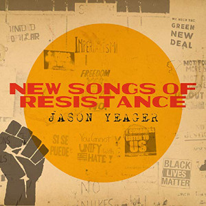 New Songs of Resistance - Jason Yaeger