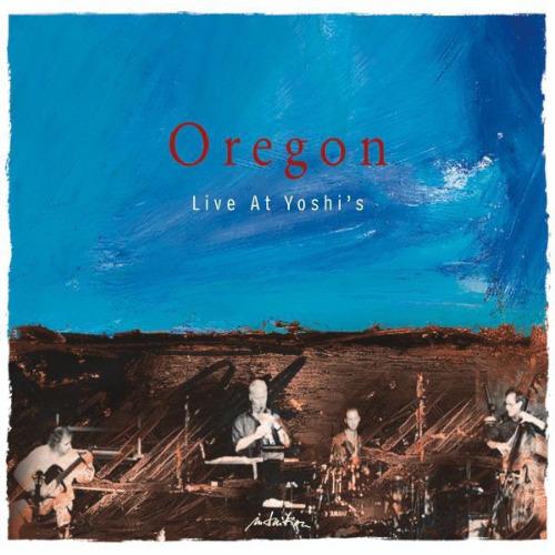 Oregon «Live at Yoshi's»
