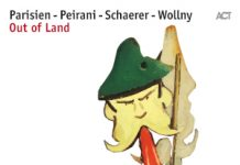 Out Of Land - Parisien / Peirani / Schaerer / Wollny