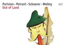 Out Of Land - Parisien / Peirani / Schaerer / Wollny