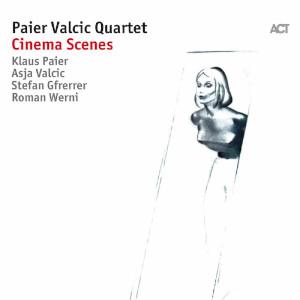 Paier Valcic Quartet «Cinema Scenes»