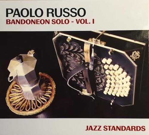 Paolo Russo «Bandoneon Solo – Vol. I»