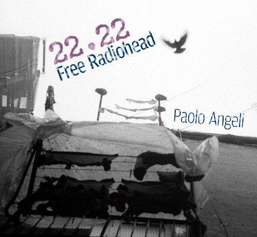 Paolo Angeli «22:22 Free Radiohead»