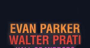 Evan Parker - Walter Prati «Hall of Mirrors / Pulse»