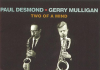 Paul Desmond / Gerry Mulligan «Two Of A Mind»