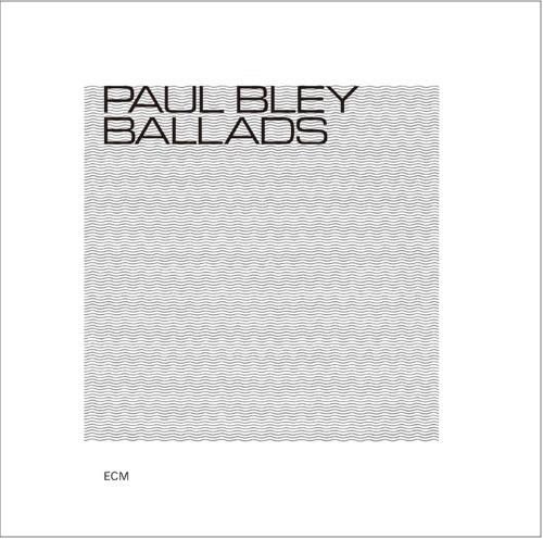 Paul Bley «Ballads»