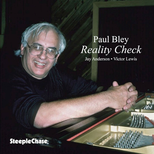 Paul Bley «Reality Check»