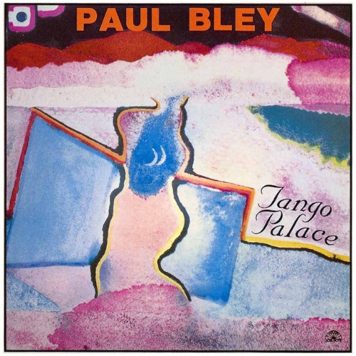 Paul Bley «Tango Palace»