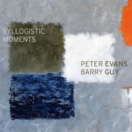Peter Evans & Barry Guy - Syllogistic Moments