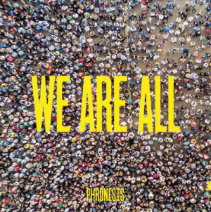 Phronesis «We Are All»