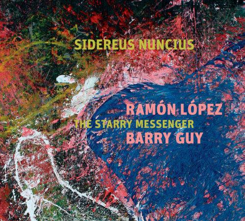 Ramón López & Barry Guy «Sidereus Nuncius: The Starry Messenger» Maya Recordings