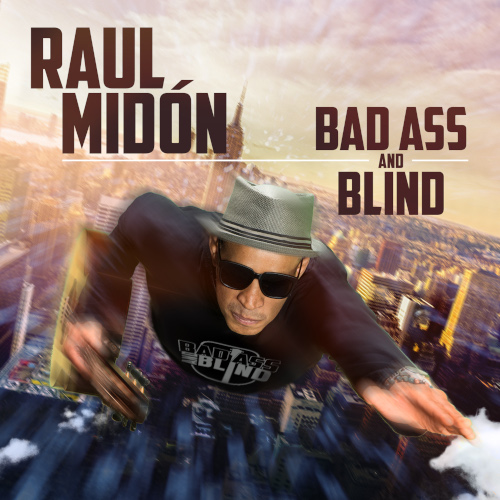 Raul Midón «Bad Ass and Blind»