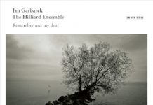 Remember Me, My Dear - Jan Garbarek & The Hilliard Ensemble