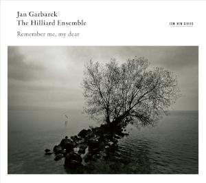 Remember Me, My Dear - Jan Garbarek & The Hilliard Ensemble