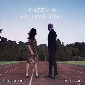Alice Ricciardi & Pietro Lussu «Catch A Falling Star»