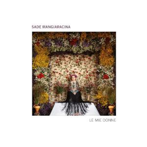Sade Mangiaracina - Le mie donne