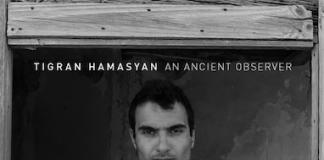 An Ancient Observer - Tigran Hamasyan