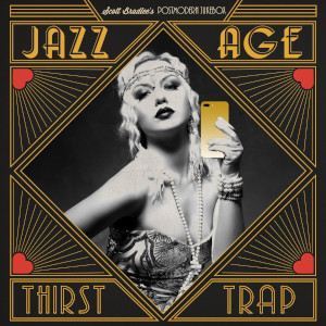 Scott Bradlee's Postmodern Jukebox «Jazz Age Thirst Trap»