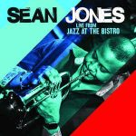 Sean Jones - Live From Jazz At The Bistro