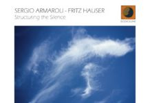 Sergio Armaroli & Fritz Hauser «Structuring The Silence»