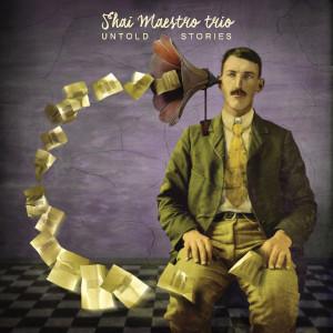 Shai Maestro - Untold Stories